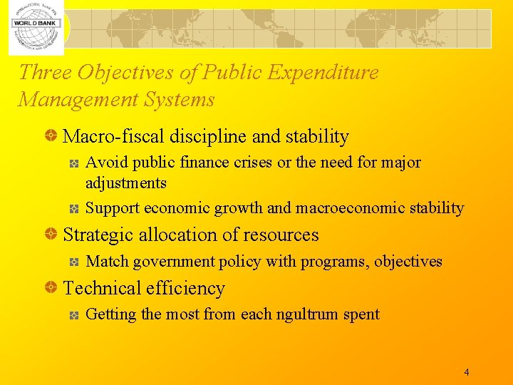 Three Objectives of Public Expenditure Management Systems Macro-fiscal discipline and stability Avoid public finance