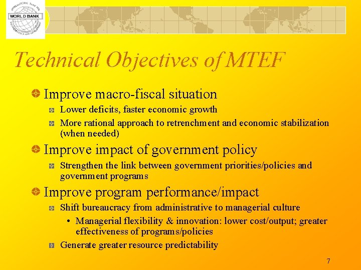 Technical Objectives of MTEF Improve macro-fiscal situation Lower deficits, faster economic growth More rational