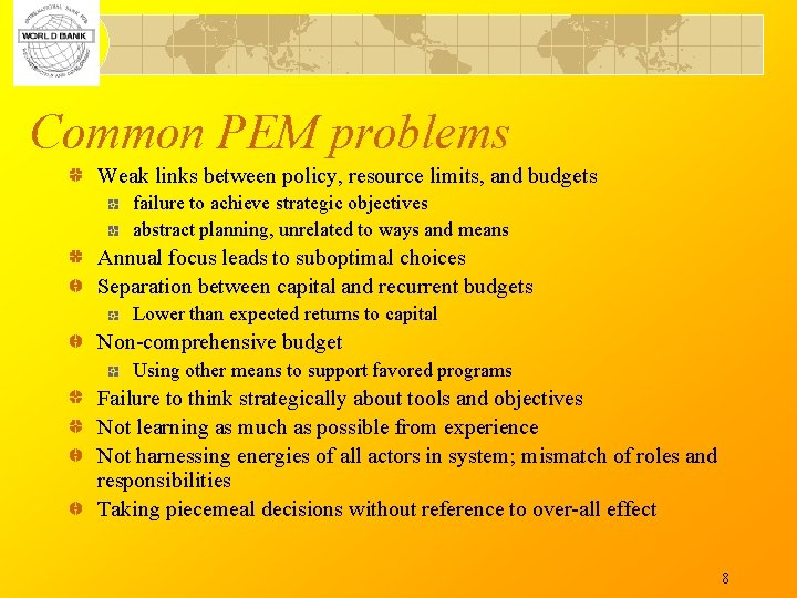 Common PEM problems Weak links between policy, resource limits, and budgets failure to achieve