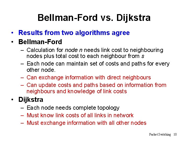Bellman-Ford vs. Dijkstra • Results from two algorithms agree • Bellman-Ford – Calculation for