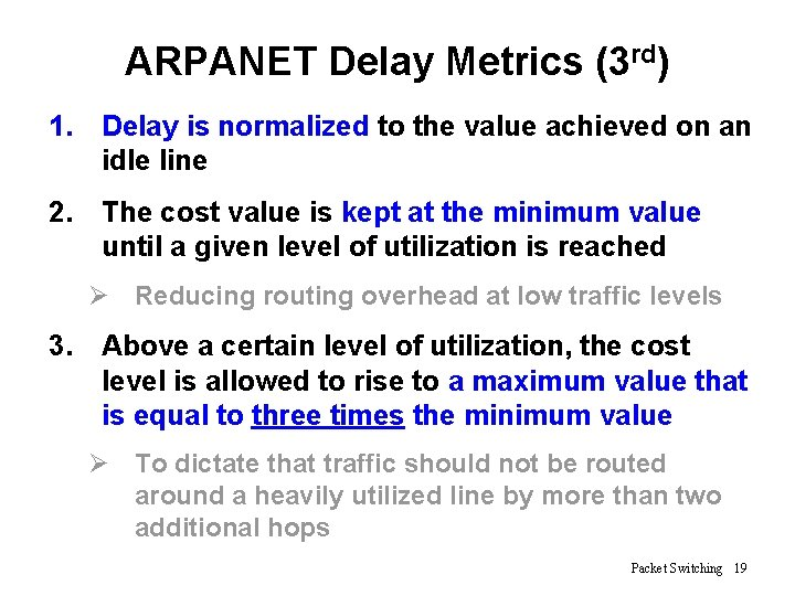 ARPANET Delay Metrics (3 rd) 1. Delay is normalized to the value achieved on