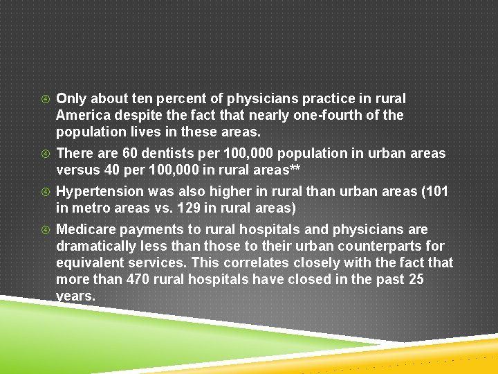 Only about ten percent of physicians practice in rural America despite the fact