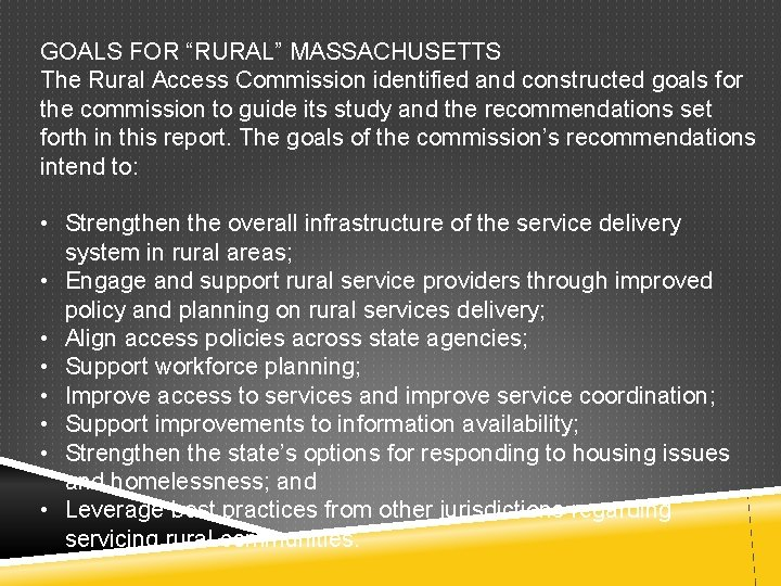 """GOALS FOR """"RURAL"""" MASSACHUSETTS The Rural Access Commission identified and constructed goals for the"""