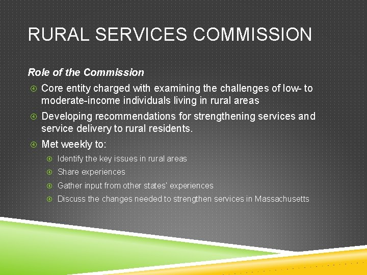 RURAL SERVICES COMMISSION Role of the Commission Core entity charged with examining the challenges