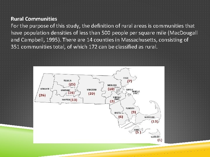 Rural Communities For the purpose of this study, the definition of rural areas is