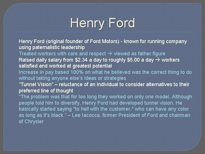Henry Ford Henry Ford (original founder of Ford Motors) - known for running company