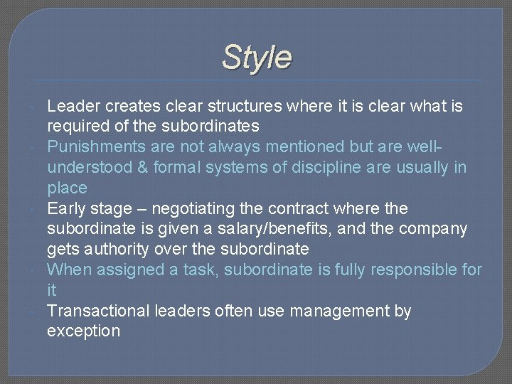 Style Leader creates clear structures where it is clear what is required of the