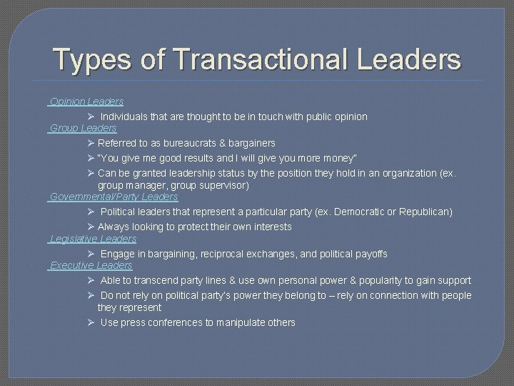 Types of Transactional Leaders Opinion Leaders Ø Individuals that are thought to be in