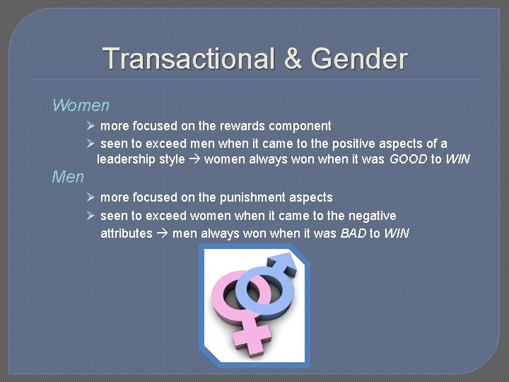 Transactional & Gender Women Ø more focused on the rewards component Ø seen to
