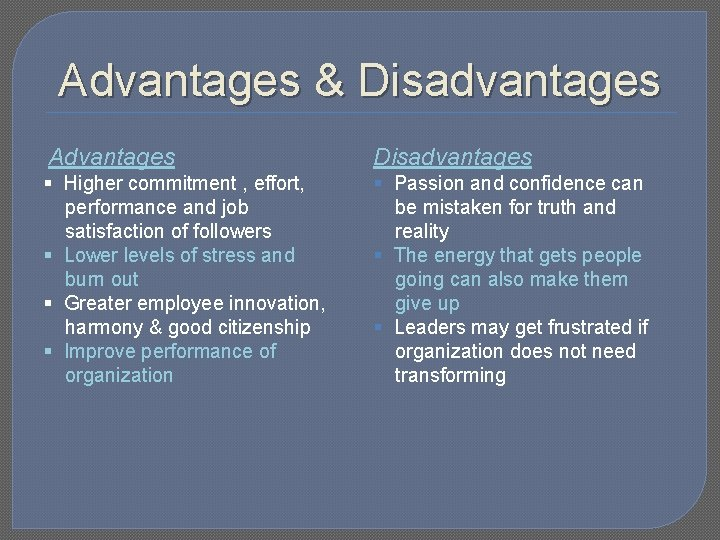 Advantages & Disadvantages Advantages Disadvantages § Higher commitment , effort, performance and job satisfaction