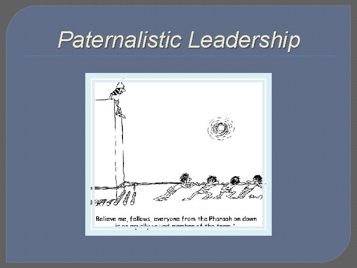 Paternalistic Leadership