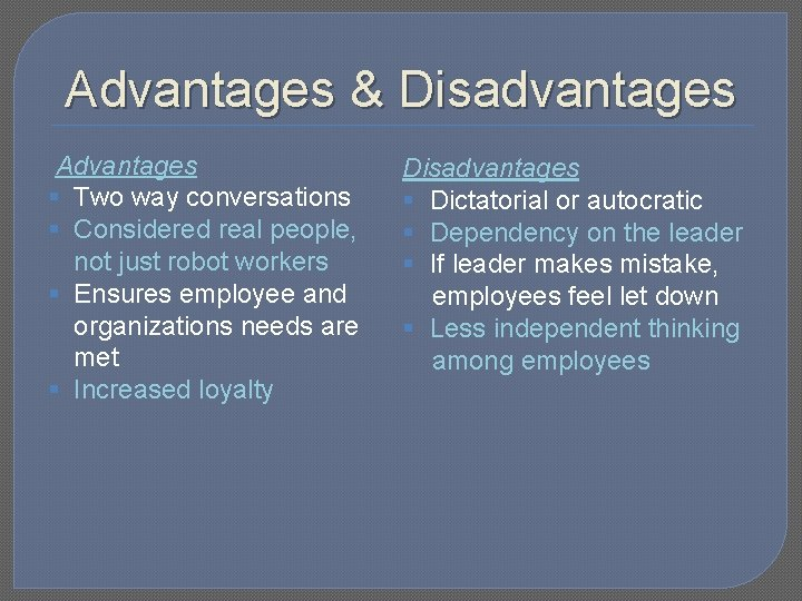 Advantages & Disadvantages Advantages § Two way conversations § Considered real people, not just