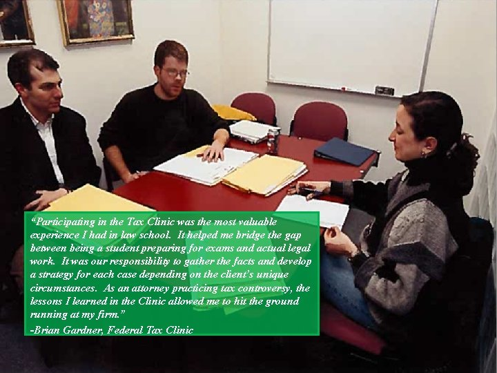 """Participating in the Tax Clinic was the most valuable experience I had in law"