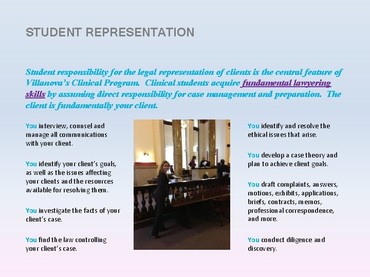 STUDENT REPRESENTATION Student responsibility for the legal representation of clients is the central feature