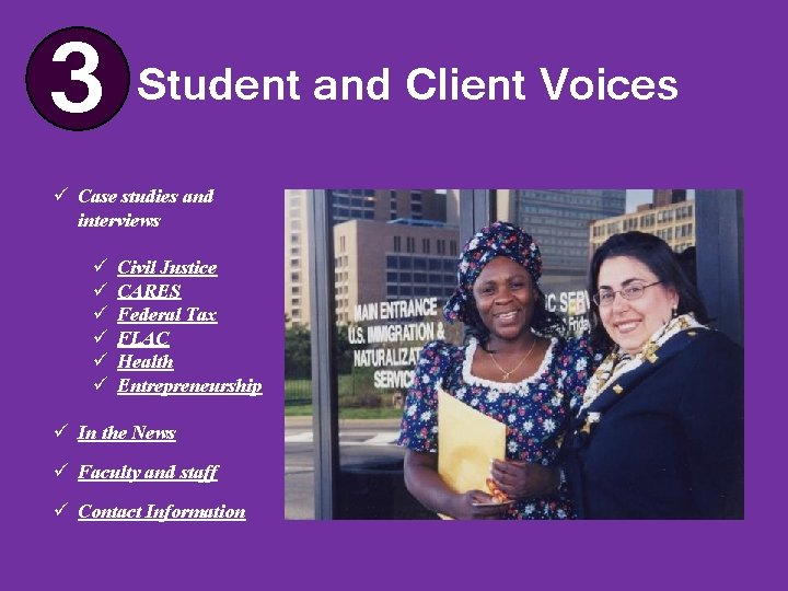 3 Student and Client Voices ü Case studies and interviews ü ü ü Civil