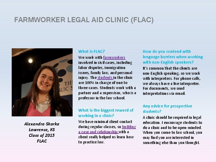 FARMWORKER LEGAL AID CLINIC (FLAC) What is FLAC? We work with farmworkers involved in