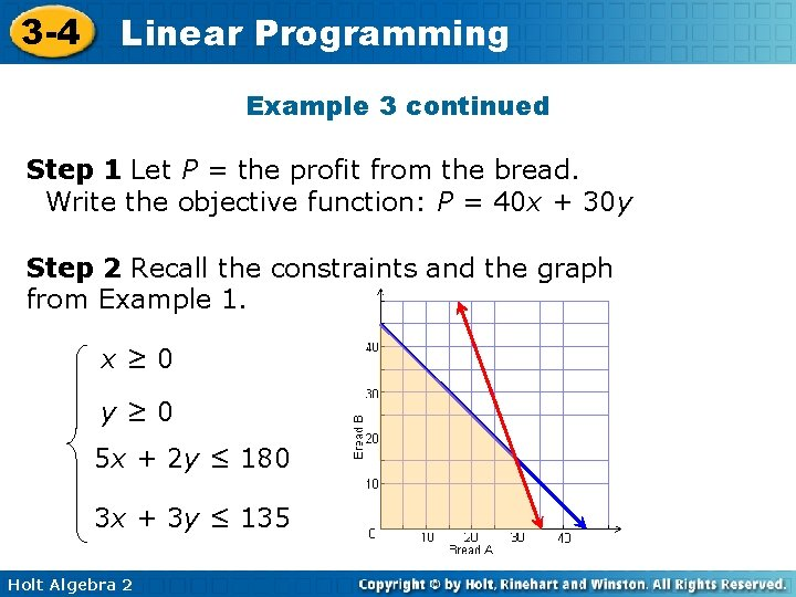 3 -4 Linear Programming Example 3 continued Step 1 Let P = the profit