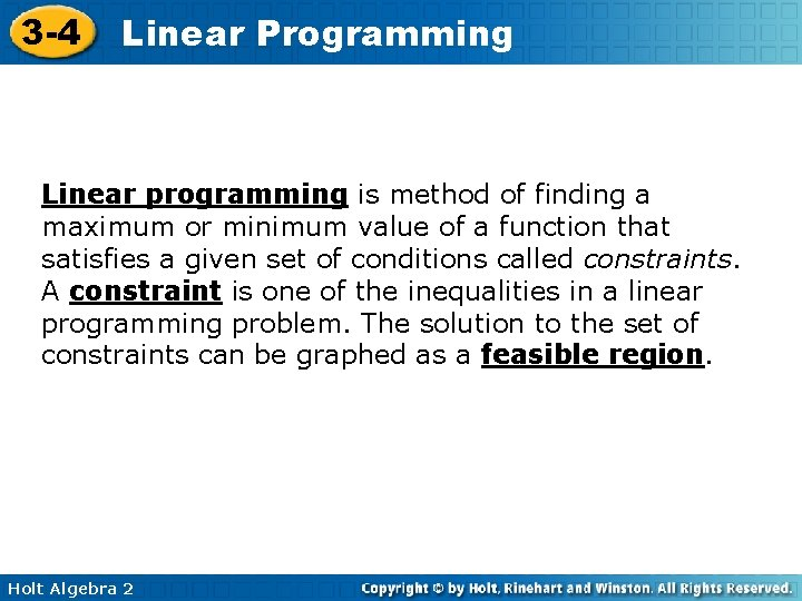 3 -4 Linear Programming Linear programming is method of finding a maximum or minimum