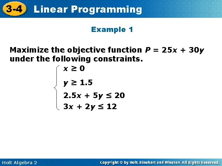 3 -4 Linear Programming Example 1 Maximize the objective function P = 25 x