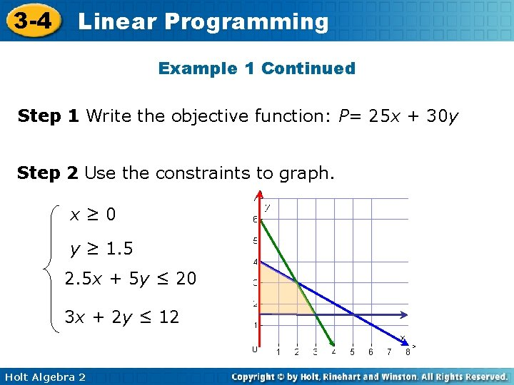 3 -4 Linear Programming Example 1 Continued Step 1 Write the objective function: P=