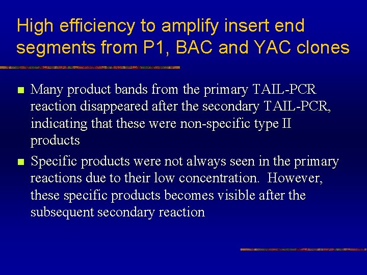 High efficiency to amplify insert end segments from P 1, BAC and YAC clones