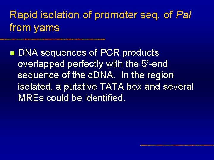 Rapid isolation of promoter seq. of Pal from yams n DNA sequences of PCR