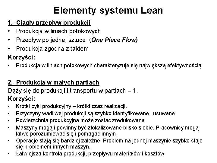 Elementy systemu Lean 1. Ciągły przepływ produkcji • Produkcja w liniach potokowych • Przepływ