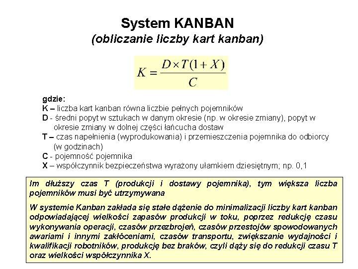 System KANBAN (obliczanie liczby kart kanban) gdzie: K – liczba kart kanban równa liczbie