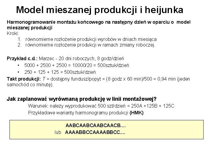 Model mieszanej produkcji i heijunka Harmonogramowanie montażu końcowego na następny dzień w oparciu o