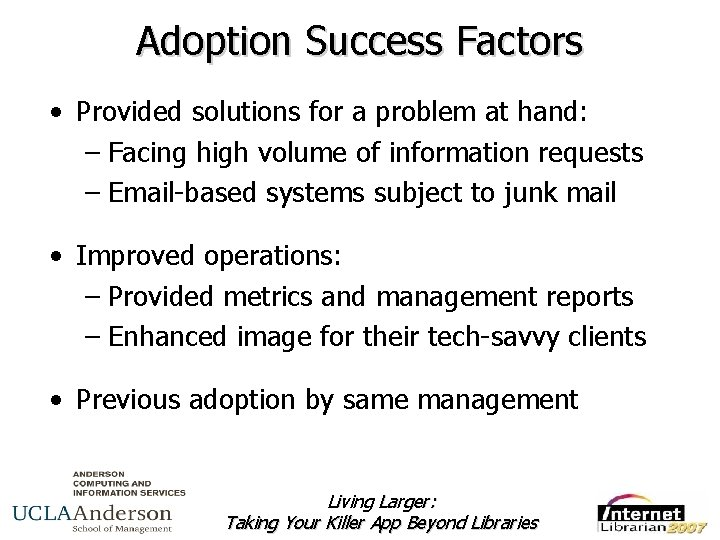 Adoption Success Factors • Provided solutions for a problem at hand: – Facing high