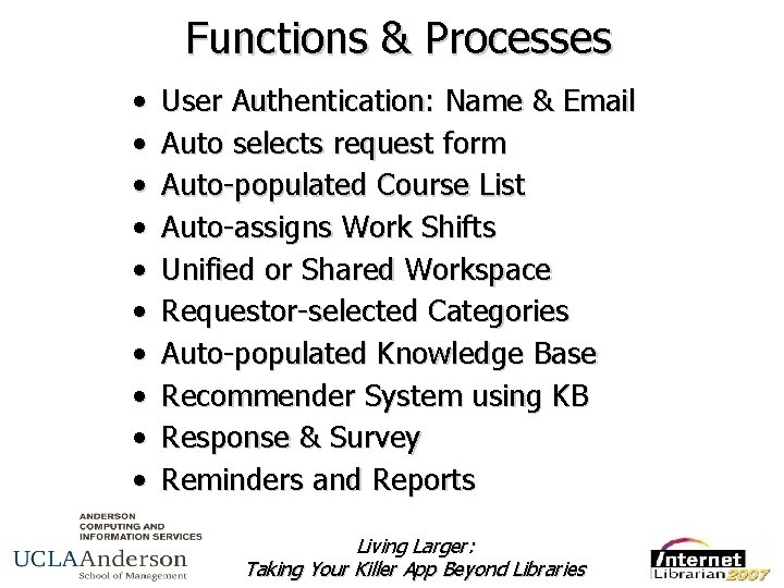 Functions & Processes • • • User Authentication: Name & Email Auto selects request