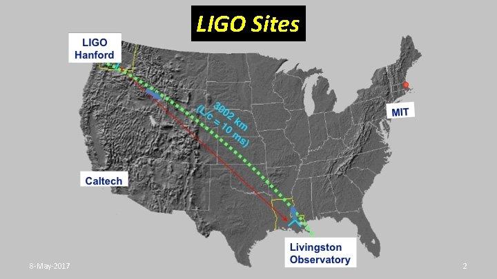 LIGO Sites Siting LIGO 8 -May-2017 2