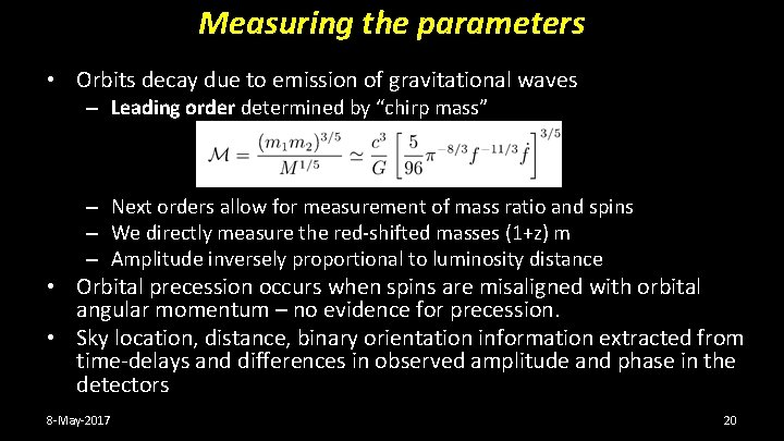 Measuring the parameters • Orbits decay due to emission of gravitational waves – Leading