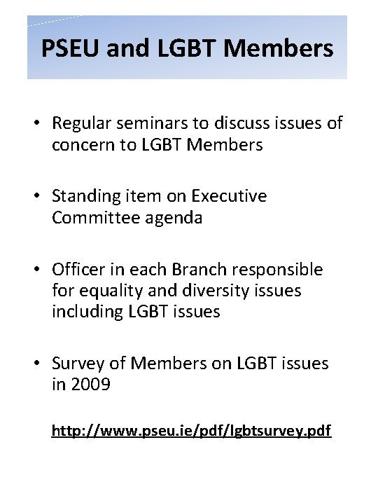 PSEU and LGBT Members • Regular seminars to discuss issues of concern to LGBT