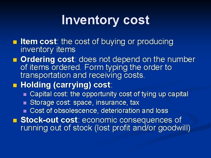 Inventory cost n n n Item cost: the cost of buying or producing inventory