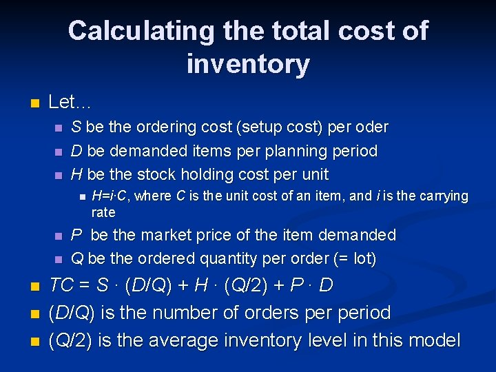 Calculating the total cost of inventory n Let… n n n S be the