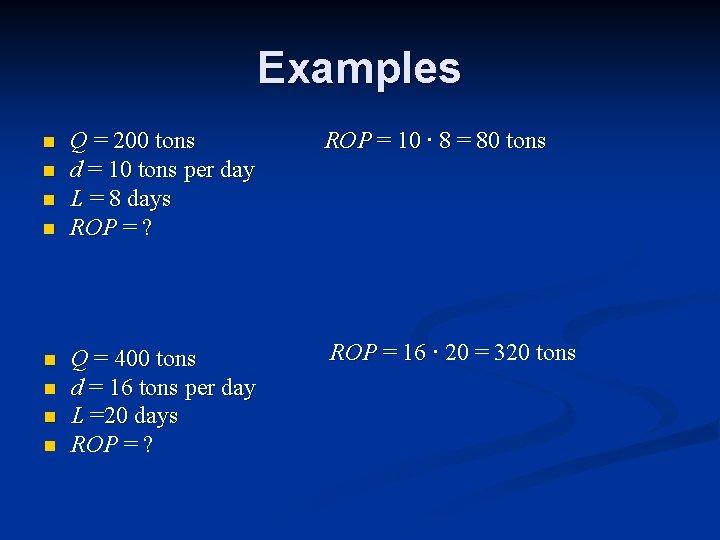 Examples n n n n Q = 200 tons d = 10 tons per