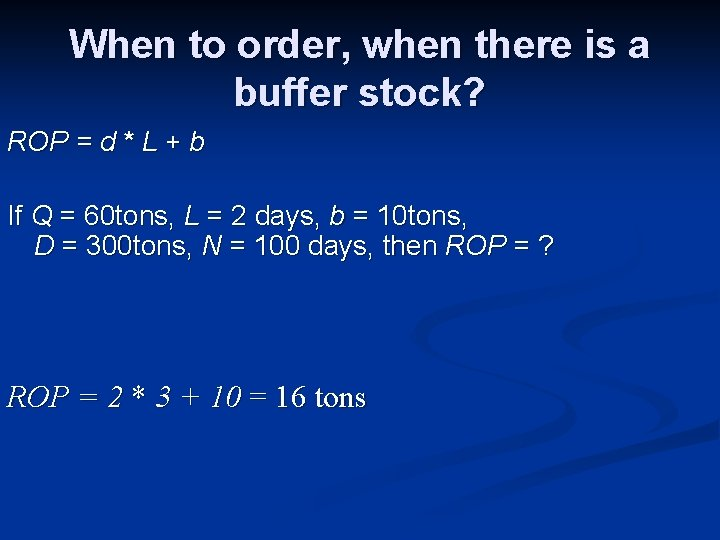 When to order, when there is a buffer stock? ROP = d * L