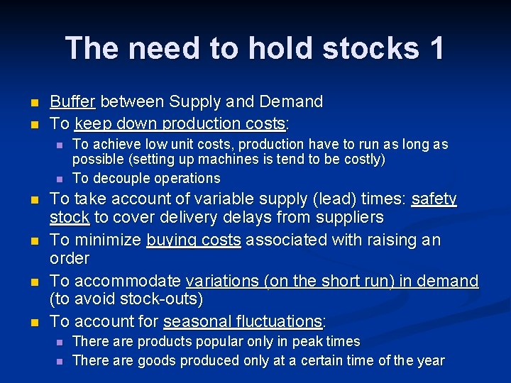 The need to hold stocks 1 n n Buffer between Supply and Demand To