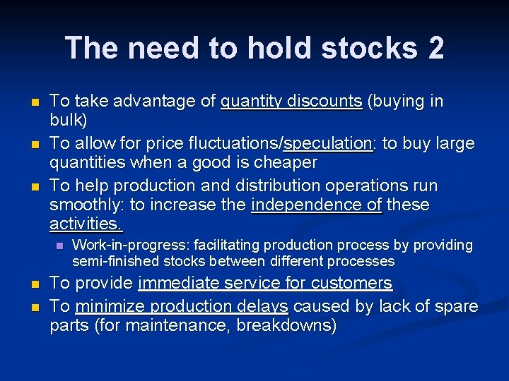 The need to hold stocks 2 n n n To take advantage of quantity