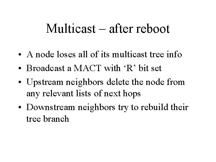 Multicast – after reboot • A node loses all of its multicast tree info