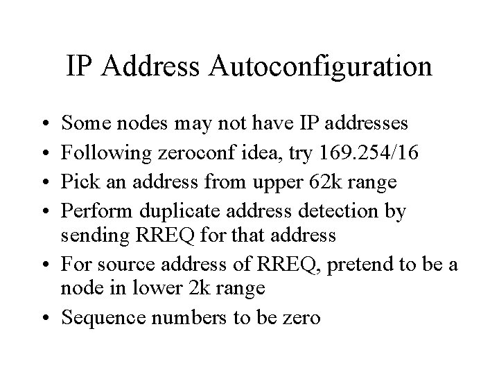IP Address Autoconfiguration • • Some nodes may not have IP addresses Following zeroconf