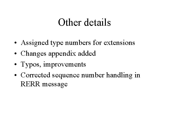 Other details • • Assigned type numbers for extensions Changes appendix added Typos, improvements