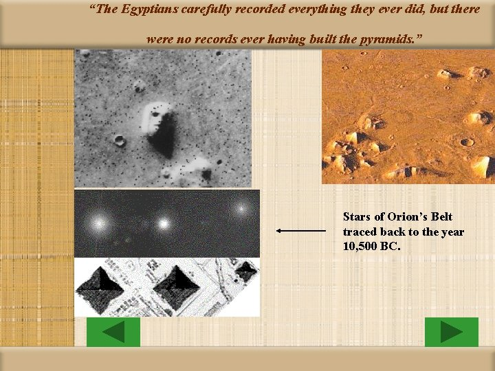 """""""The Egyptians carefully recorded everything they ever did, but there were no records ever"""