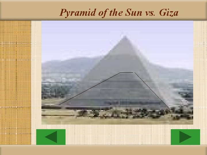 Pyramid of the Sun vs. Giza