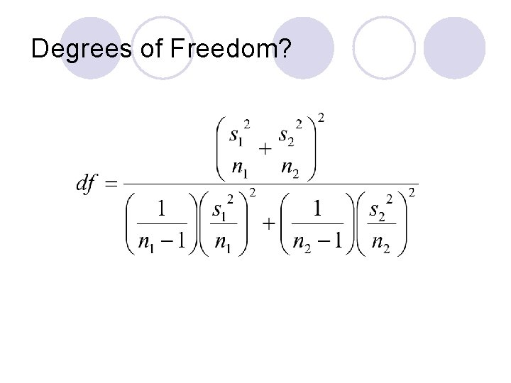 Degrees of Freedom?