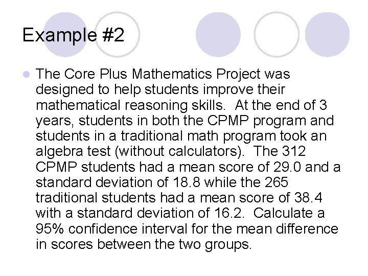Example #2 l The Core Plus Mathematics Project was designed to help students improve