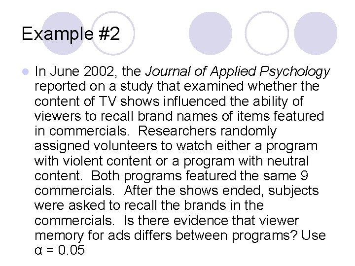 Example #2 l In June 2002, the Journal of Applied Psychology reported on a