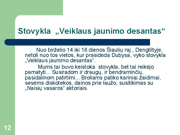 """Stovykla """"Veiklaus jaunimo desantas"""" Nuo birželio 14 iki 18 dienos Šiaulių raj. , Dengtiltyje,"""