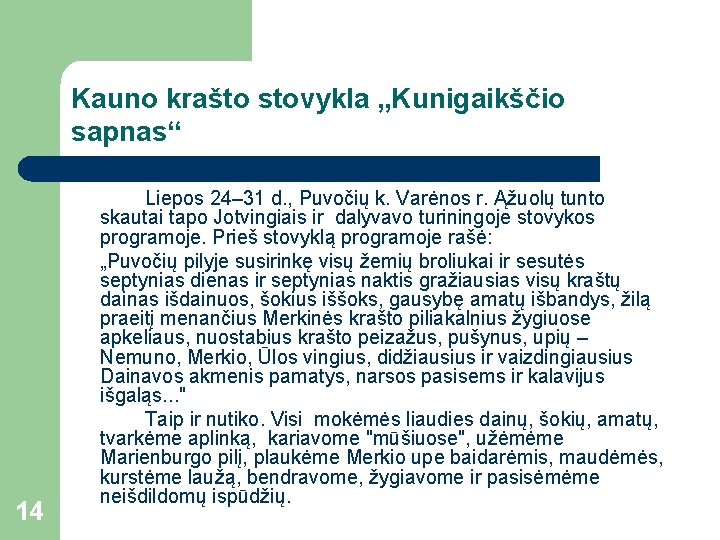 """Kauno krašto stovykla """"Kunigaikščio sapnas"""" 14 Liepos 24– 31 d. , Puvočių k. Varėnos"""